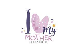 I love my Mother logo design, Happy