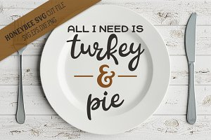 All I need is Turkey and Pie