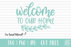 Welcome to Our Home, SVG Cut File