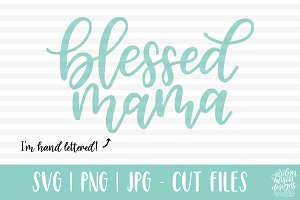 Blessed Mama, Cut File SVG/PNG