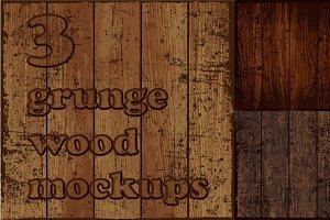 3 Grunge Wood Mockups. EPS