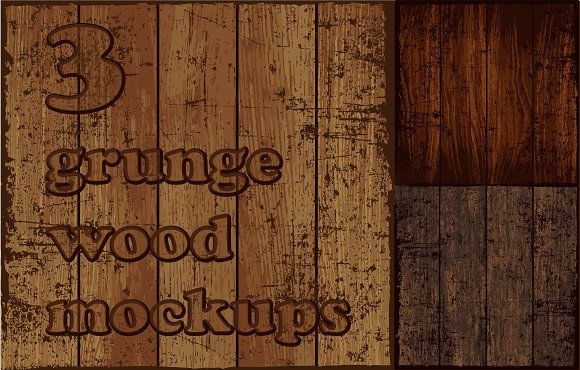 3 Grunge Wood Mockups. EPS - Textures