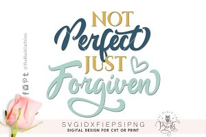 Not Perfect Just Forgiven SVG DXF