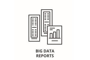 Big data reports line icon concept