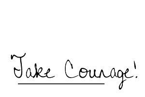Take Courage Quote