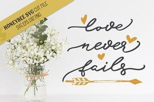 Love Never Fails SVG Cut File