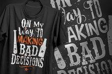 Bad decisions - T-Shirt Design