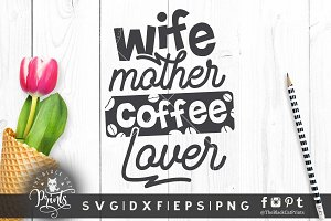 Wife Mother Coffee lover SVG DXF EPS