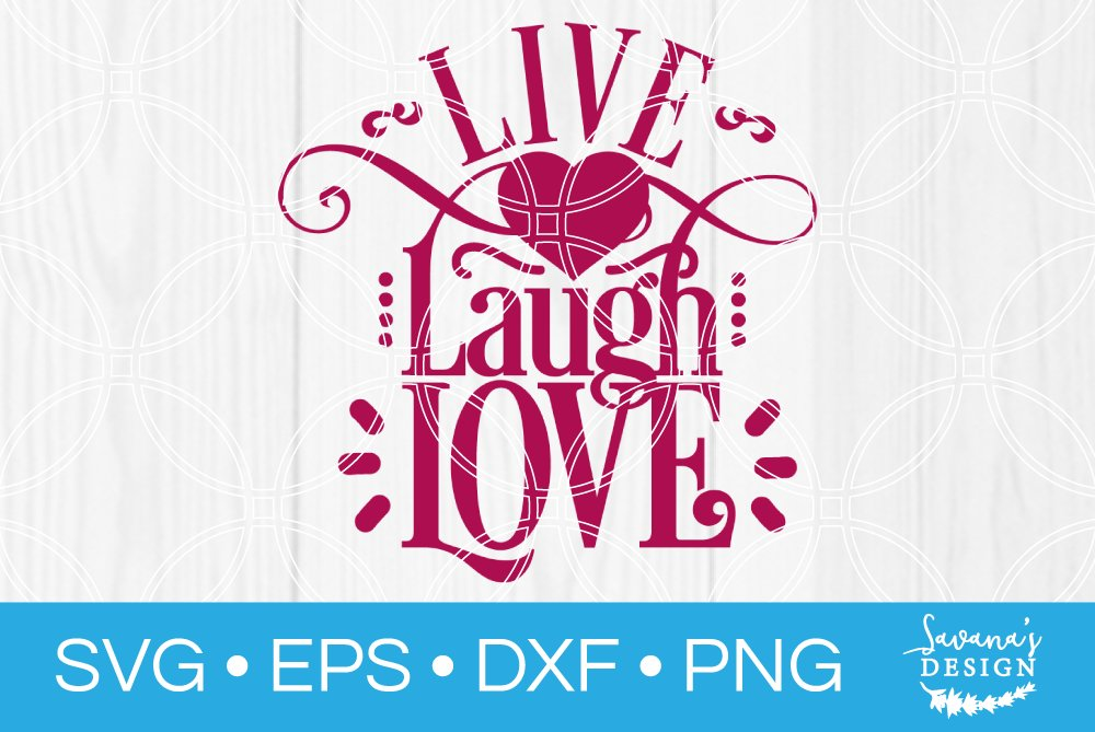 Download Live Laugh Love SVG ~ Illustrations ~ Creative Market