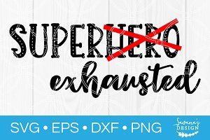 Super Exhausted Funny Mom SVG
