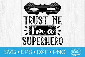 Trust Me Im A Superhero