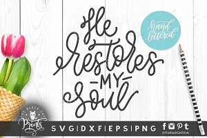 He restores my soul, Hand lettered
