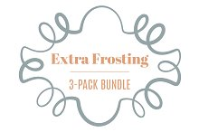 Extra Frosting | 3-Pack Bundle