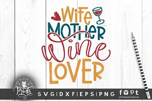 Wife Mother Wine Lover SVG DXF PNG