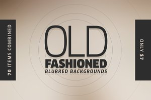 Old Fashioned Blurred Backgrounds