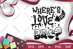 Valentine's Day svg Love Bro
