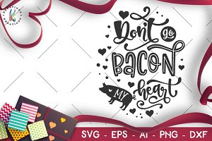 Valentine's Day svg Bacon