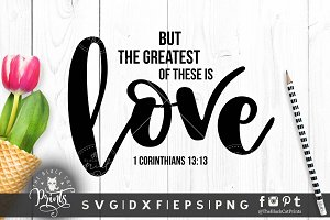 The Greatest of these is Love SVG