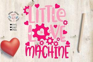 Little Love Machine Cut File