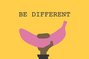 Be different like a pink banana