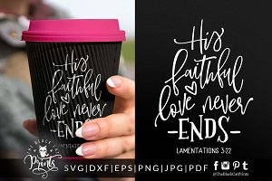His faithful love never ends SVG DXF
