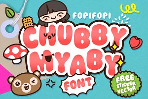 Chubby Myaby Font + Bonus