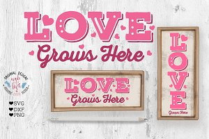 Love Grows Here Porch Sign SVG