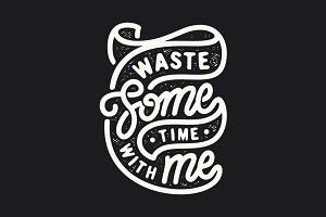 Waste Some Time with Me