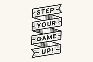 Step Your Game Up!