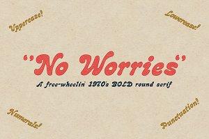 """""""No Worries"""""""