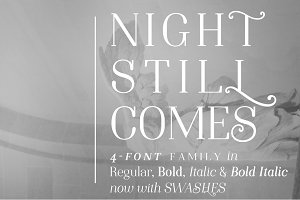 Night Still Comes   a serif font