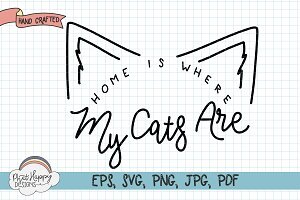 Home is ... Hand Lettered SVG