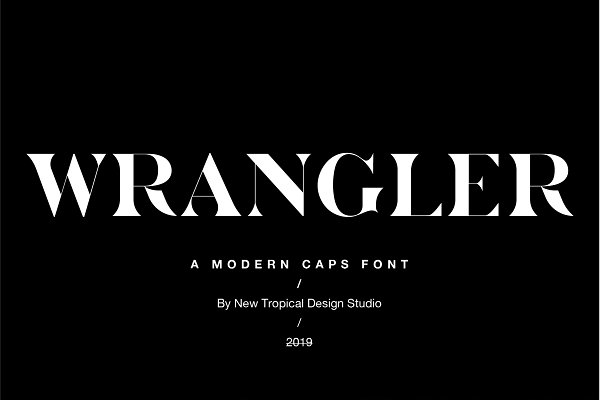 Fonts: New Tropical Design - Wrangler - Modern Fashion Caps Font