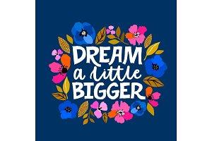 Dream a little bigger - hand written
