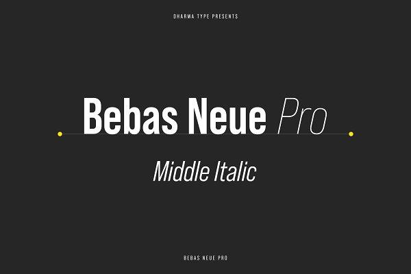 Fonts: Dharma Type - Bebas Neue Pro - Middle Italic