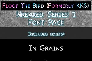 Wreaked Series 1 font pack by Floof