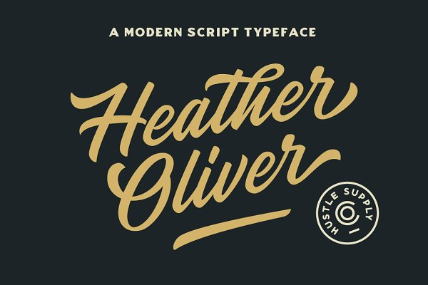 Fonts: Hustle Supply Co. - Heather Oliver - A Modern Script