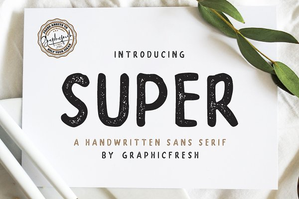 Fonts: Graphicfresh - SUPER - A Handwritten Sans Serif