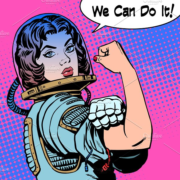 woman astronaut we can do it