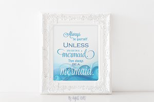 Always Be A Mermaid Quote - Ocean