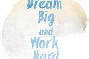 Dream big and work hard quote