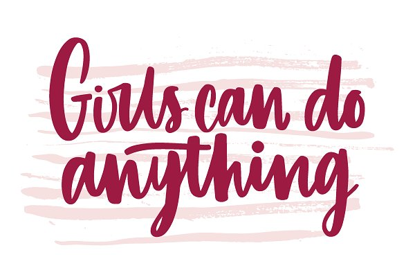 Girls can do anything inscription