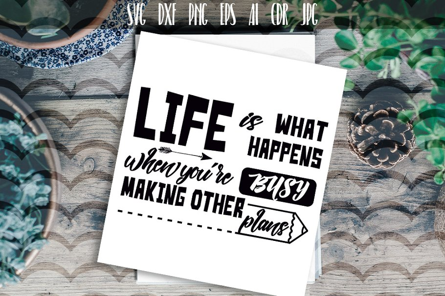 Life is what happens when you are...