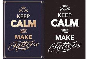 Keep Calm and Make Tattoos