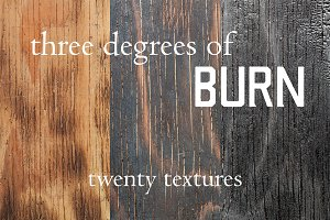 Three Degrees of Burn
