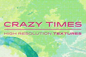 Crazy Times Textures