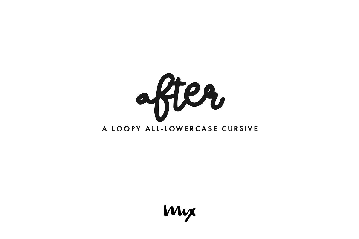 After — A Loopy All-Lowercase Cursiv