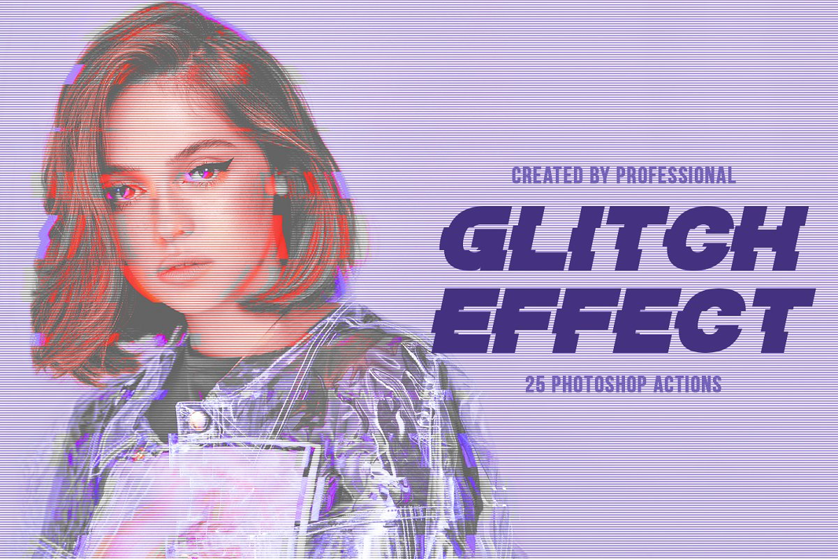 Glitch Effect Photoshop Actions ~ Photoshop Add-Ons ~ Creative Market
