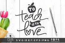 To Teach Is To Love Svg Dxf Eps Png Pre Designed Photoshop Graphics Creative Market