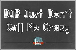 DJB Just Don't Call Me Crazy Font